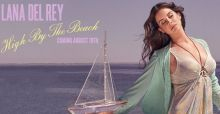 """Lana Del Rey, in arrivo nuovo singolo """"High by the beach"""""""